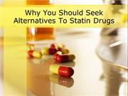 Why You Should Seek Alternatives To Statin Drugs