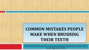 Common Mistakes People Make When Brushing   Their Teeth