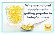 Why are natural supplements getting popular in today's times