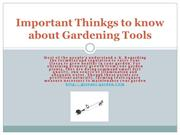 Important Thinkgs to know about Gardening Tools