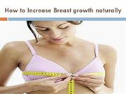 How to Increase Breast growth naturally