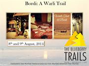 Bordi: A Warli Trail with The Blueberry Trails
