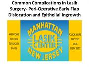 Common Complications in Lasik Surgery- Peri-Operative Early Flap Dislo