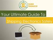 Your Ultimate Guide to Shipping Electronics Safely