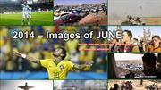 2014 – Images of JUNE -June 09 -June 15