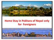 Home Stay in Pokhara of Nepal only for  Foreigners