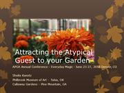 Horticulture_Attracting the Atypical Guest to your Garden