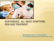 Gum Disease - All about Symptoms, Risk and Treatment
