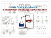Body Piercing Myth Busting – 6 Myths Which Will Change The Way You Thi
