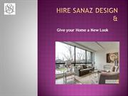 Hire Sanaz Design To Give Your Home a New Look