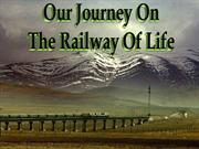 our journey on the railway of life
