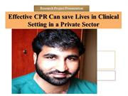 Effective CPR Can save Lives in Clinical Setting in a Private Sector