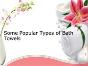 Some Popular Types of Bath Towels