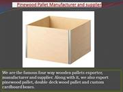 Pinewood Pallet Manufacturer and supplier