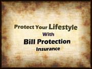 Protect Your Lifestyle With Bill Protection Insurance Policy