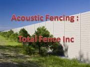 Acoustic Fencing - Total Fence Inc