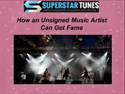 How an Unsigned Music Artist Can Get Fame