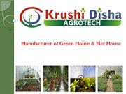 Manufacturer of Green House & Net House