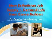 New Esthetician Job Supply & Demand Info from CareerBuilder
