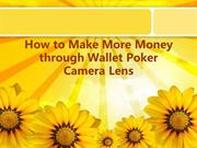How to Make More Money through Wallet Poker Camera Lens