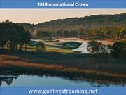 2014 International Crown live online