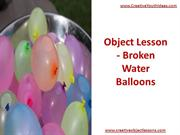 Object Lesson - Broken Water Balloons