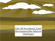 Like All Investments, Land Development Has Inherent Challenges