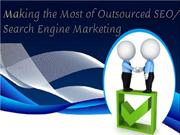 Making the Most of Outsourced SEO- Search Engine Marketing