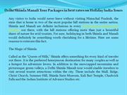 Delhi Shimla Manali Tour Packages in best rates on Holiday India Tours