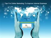 Tips For Online Marketing To Improve Internet Business
