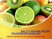 Bally Chohan Recipe - Green Smoothie Benefits