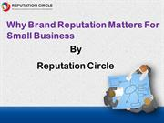 Why Brand Reputation Matters For Small Business