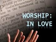 Worship in Love