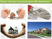 Rexmn- Get best investment plans after Retirement