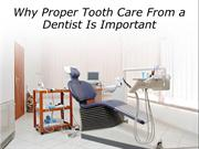 Why Proper Tooth Care From a Dentist Is Important