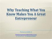 Why Teaching What You Know Makes You a Great Entrepreneur