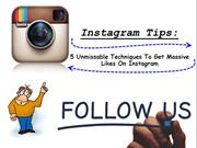 5 Unmissable Techniques To Get Massive Likes On Instagram