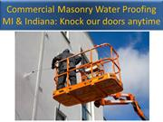 Commercial Masonry Water Proofing MI & Indiana