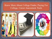Know About College Finder, Paying For College, Career Assessment Tools
