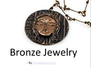 Bronze Jewelry: An Artistic Touch