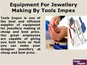 Equipment For Jewellery Making By Tools Impex