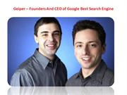 Geiper – Founders and CEO of Google Best Search Engine