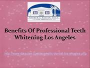 Benefits Of Professional Teeth Whitening Los Angeles