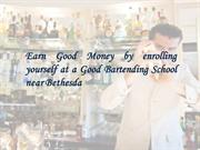 Earn Good Money by enrolling yourself at a Good Bartending School