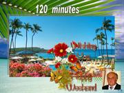 MY   DREAM  HAWAII    120   min.  music