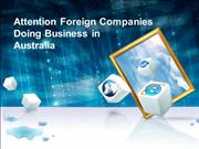 Attention Foreign Companies Doing Business in Australia