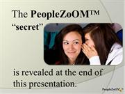 The Secret of PeopleZoOM™  Secret-d28-7-14