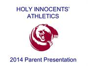 2014 Holy Innocents' Athletics Parent Presentation V2PPT