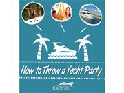 How to Throw a Yacht Party