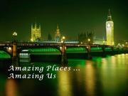 Amazing Places Amazing us